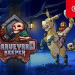 【#GraveyardKeeper】第4回 2019年下半期にプレイすべき #インディーゲーム Indie World 2019.05.31 を、見て (#グレイブヤードキーパー)