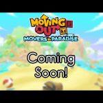 Moving Out アプデ coming soon。 南国?「Movers in Paradise' -ムーバーズ イン パラダイス-」【#ムービングアウト】