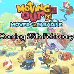 やっと内容わかった令和3年2月25日アプデ「Movers in Paradise' -ムーバーズ イン パラダイス-」Team17は南国がお好き?【#ムービングアウト】